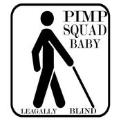 Pimp Squad Baby (Legally Blind) Songs