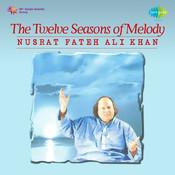 The Twelve Seasons Of Melody By Nusrat Fateh Ali Khan Songs