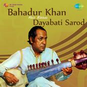 Bahadur Khan Ahir Bivash Dayabati - Sarod Songs