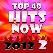 Top 40 Hits Now 2012 – Volume 2 Songs