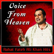 Voice From Heaven - Rahat Fateh Ali Khan Hits Songs
