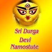 Sri Durga Devi Namostute Songs