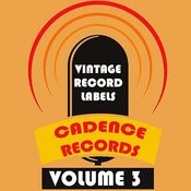 Vintage Record Labels: Cadence Records, Vol. 3 Songs