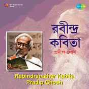 Rabindranather Kabita - Pradip Ghosh Songs