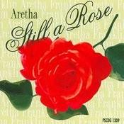 Aretha Franklin - Still A Rose Hits Songs