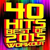 40 Hits - Best Of 2015 Workout Songs