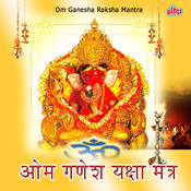 Om Ganesha Raksha Mantra Songs