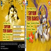 Shyam Teri Bansi Songs
