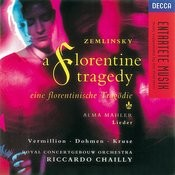 Zemlinsky: A Florentine Tragedy/Mahler, A. Lieder Songs