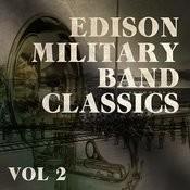 Edison Military Band Classics, Vol. 2 Songs