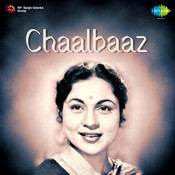 Chaalbaaz Songs