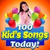 100 Kid's Songs Today Songs