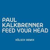 Feed Your Head (Kölsch Remix) Song