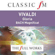 Vivaldi: Gloria; Bach: Magnificat (Classic FM: The Full Works) Songs