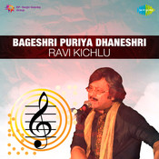 Ravi Kichlu - Bageshri And Puriya Dhaneshri Songs