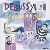 Debussy For Daydreaming - Music To Caress Your Innermost Thoughts Songs
