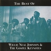 The Best Of Willie Neal Johnson & The Gospel Keynotes Songs