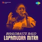 Lopamudra Mitra - Bhalobaste Balo Songs