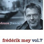 Frédérik Mey Vol. 7 - Douce France Songs