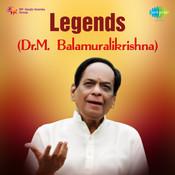 Legends Dr M Balamuralikrishna Songs
