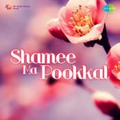 Shamee Ma Pookkal Songs