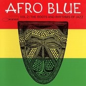 Afro Blue Vol. 2 - The Roots & Rhythm Songs