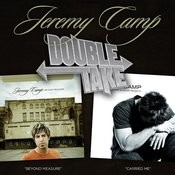 Double Take - Jeremy Camp Songs