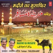 Madine Ka Musafir (Waqya) Songs