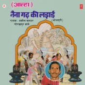 Naina Garh Ki Ladaai Songs