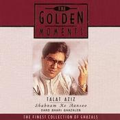 Golden Moments - Talat Aziz - Shabnam Ke Aansoo Songs
