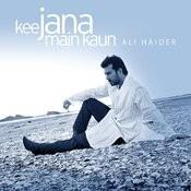 Kee Jana Main Kaun Songs