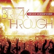 Break Through: The Live Worship Event Songs