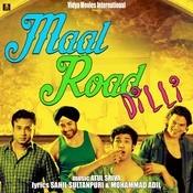 Maal Road Dilli Songs