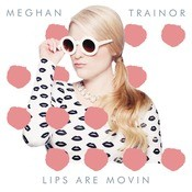 Lips Are Movin Song