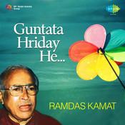 Guntata Hriday He Ramdas Kamat Songs
