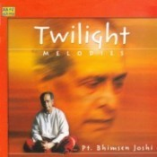 Twilight Melodies Pt Bhimsen Joshi Songs
