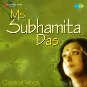 Ms Subhamita Das (classical Vocal) Songs