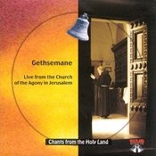 Chants From The Holy Land: Solemn Mass At The Basilica Of Gethsemane Songs