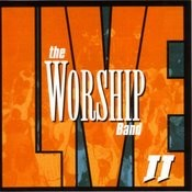 The Worship Band - Live II Songs