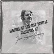 Algunas De Las Más Bonitas Canciones De José Alfredo Jiménez Songs