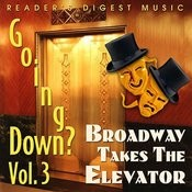 Reader's Digest Music: Going Down?, Vol.3 - Broadway Takes The Elevator Songs