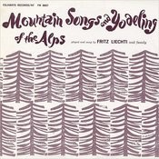 Mountain Songs And Yodeling Of The Alps Songs
