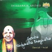 Chembai Vaidyanatha Bhagavathar(Thyagaraja Krithis) Songs