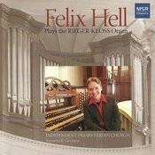Felix Hell Plays the Rieger-Kloss Organ Songs