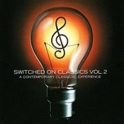 Switched On Classics Vol. 2 - A Contemporary Classical Experience Songs