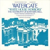 Watergate, Vol.4: White House Horrors: The Testimony of John Mitchell, Former Attoryney General of the U.S. Songs