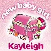 New Baby Girl Kayleigh Songs