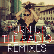 Turn Up The Radio (Remixes) Songs