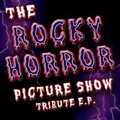 The Rocky Horror Picture Show Tribute E.p. Songs