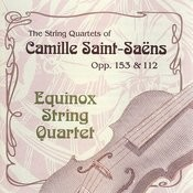 The String Quartets Of Camille Saint-Saens, Opp. 122 & 153 Songs